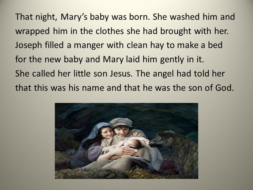 That night, Mary's baby was born.
