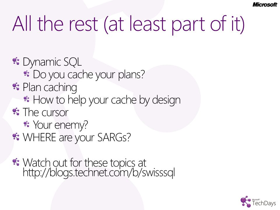 All the rest (at least part of it) Dynamic SQL Do you cache your plans.