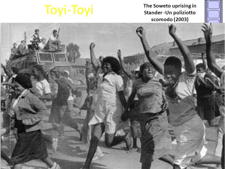 Toyi-Toyi The Soweto uprising in Stander -Un poliziotto scomodo (2003)