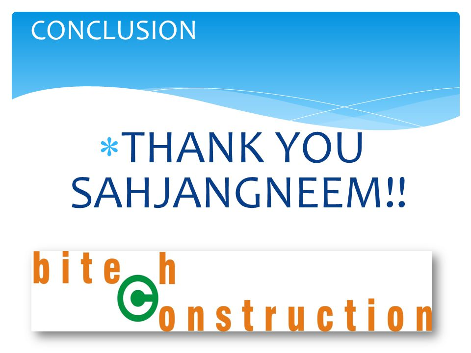 CONCLUSION  THANK YOU SAHJANGNEEM!!