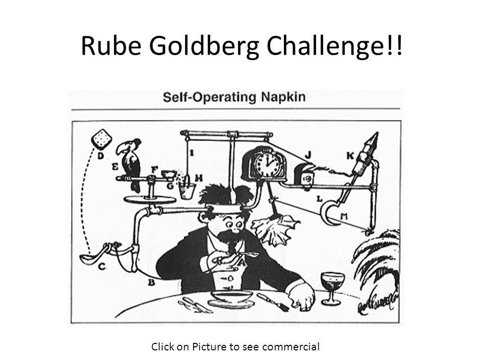 Rube Goldberg Challenge!! Click on Picture to see commercial