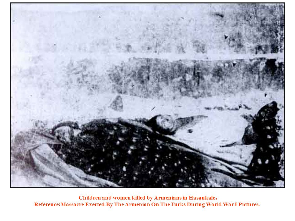 Children and women killed by Armenians in Hasankale.
