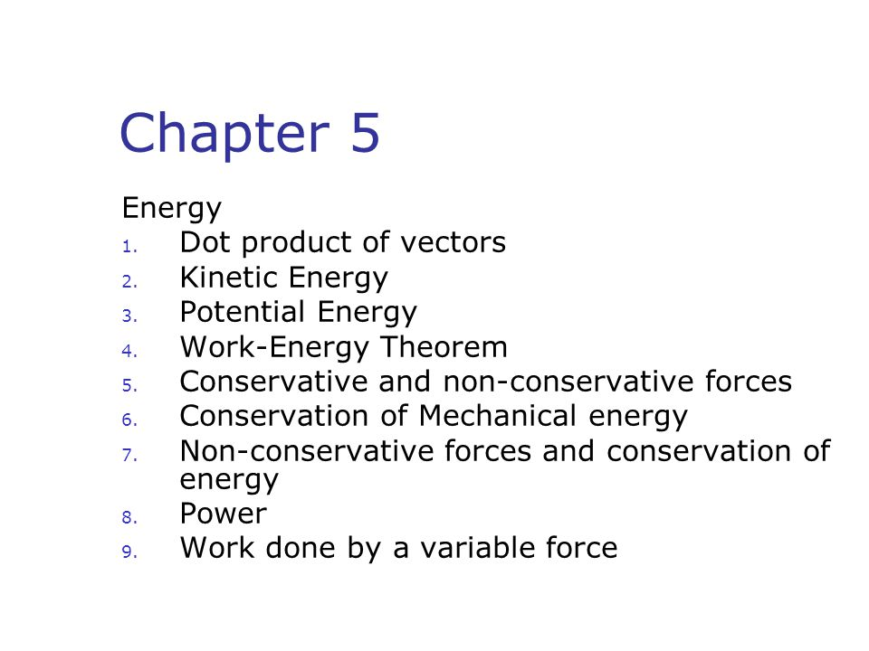 Work-Energy Theorem Mechanical Energy What is this theorem?