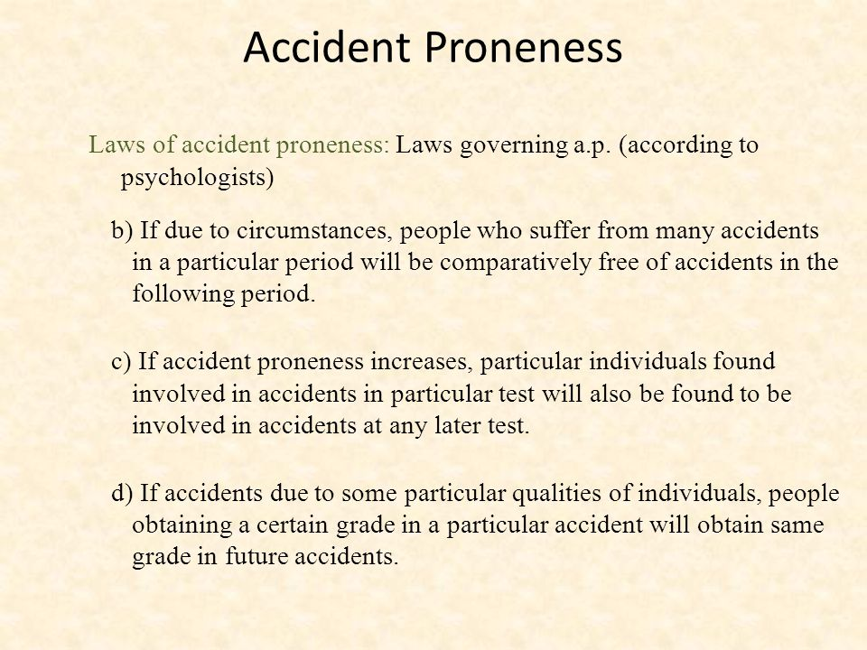 Accident Proneness Laws of accident proneness: Laws governing a.p.