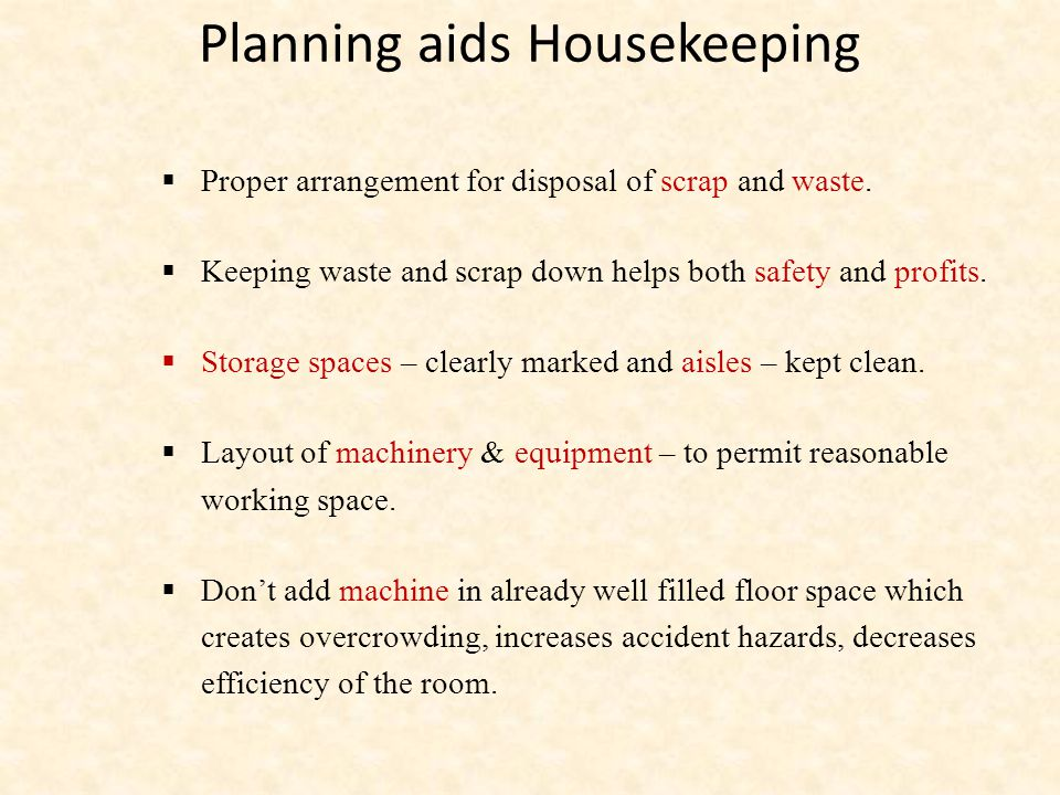 Planning aids Housekeeping  Proper arrangement for disposal of scrap and waste.