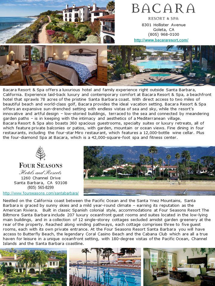 Hotels in Santa Barbara and Goleta Hotel RatingRate (Avg per night) Santa Barbara Area Four Seasons Resort – The Biltmore*****$500 Canary Hotel****$345 Harbor View Inn****$275 Hyatt – Santa Barbara***$250 Montecito Inn***$200 West Beach Inn***$195 Santa Barbara Inn***$195 Best Western Plus – Encina Suites***$175 Best Western Plus – Pepper Tree Inn***$165 The Eagle Inn***$165 Holiday Inn Express***$150 Sandpiper Lodge**$115 The Parkside Inn**$110 Fiesta Inn and Suites**$100 Goleta Area Bacara Resort & Spa*****$300 Pacifica Suites****$212 Hampton Inn Goleta***$190 Holiday Inn Santa Barbara***$150 Best Western Plus – South Coast Inn***$148 Super 8 - Goleta**$ 95 Here is a sampling of the Hotels in the Santa Barbara area (during the dates of April 20, 2013 – April 23, 2013).