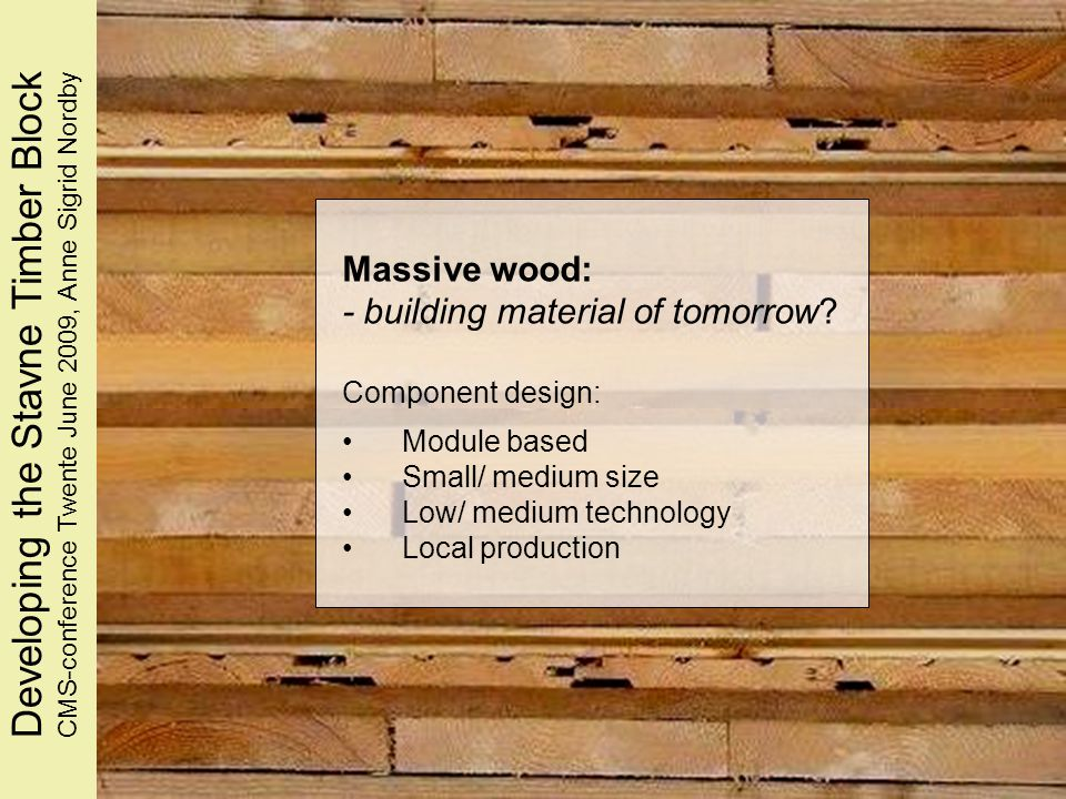 Massive wood: - building material of tomorrow.