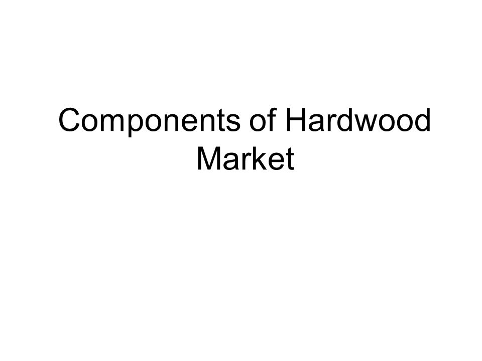 Components of Hardwood Market