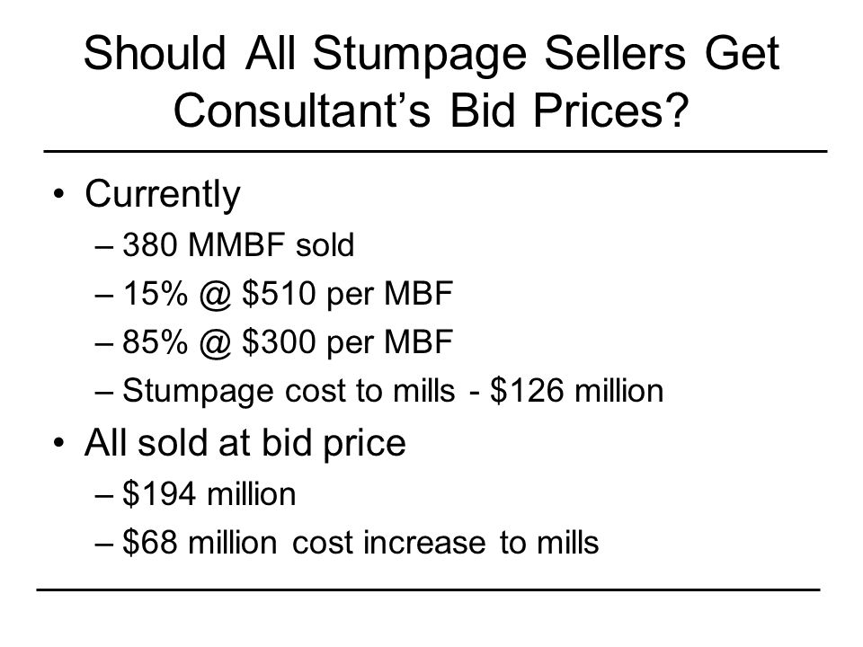 Should All Stumpage Sellers Get Consultant's Bid Prices.