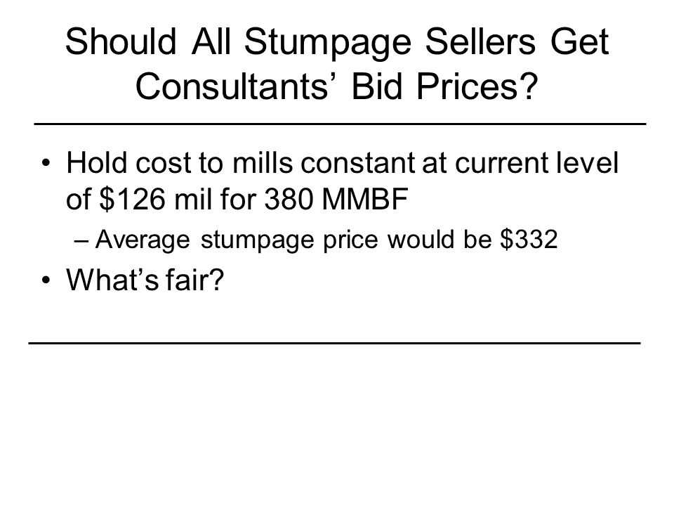 Should All Stumpage Sellers Get Consultants' Bid Prices.