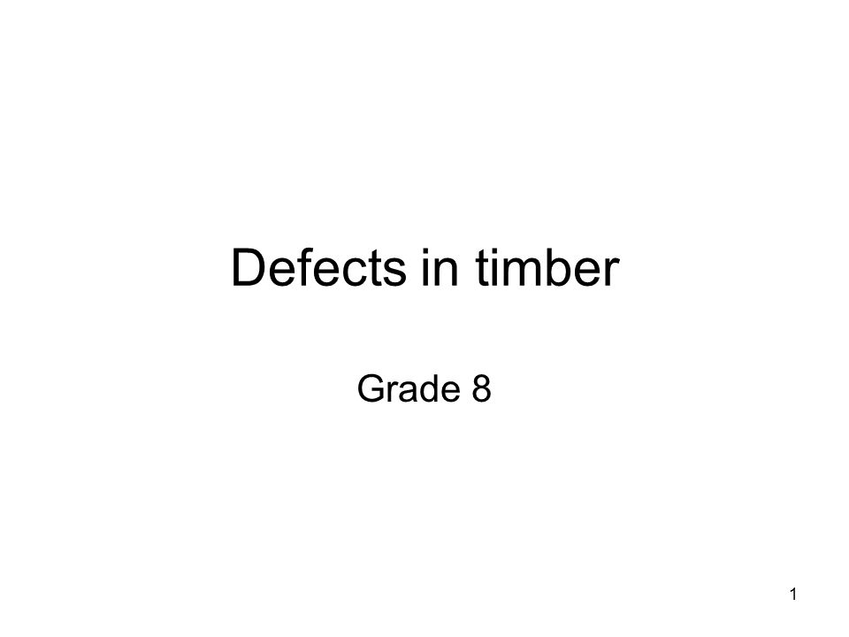 1 Defects in timber Grade 8