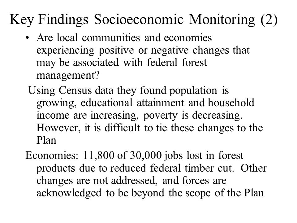 Key Findings Socioeconomic Monitoring (2) Are local communities and economies experiencing positive or negative changes that may be associated with fe