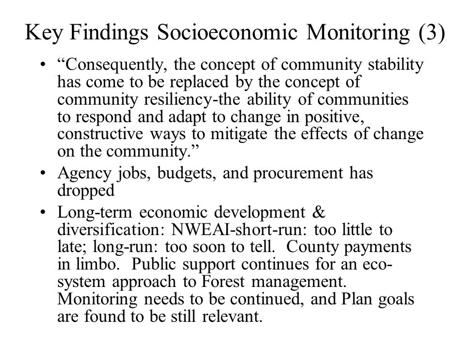 "Key Findings Socioeconomic Monitoring (3) ""Consequently, the concept of community stability has come to be replaced by the concept of community resili"
