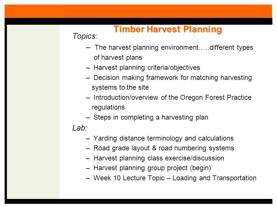 The Planning Environment – Different Types of Harvest Plans