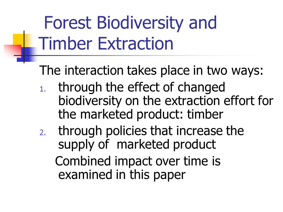 The modified model ctd: However, B=f(W) with B increasing as W increases (less diversity with plantations) New growth and sustainable yield functions for timber: Xdot = rX(1+ eW-X/ K)-qBEX……..(6) Y = qKBE(1+eW-qBE/r)………….(7)