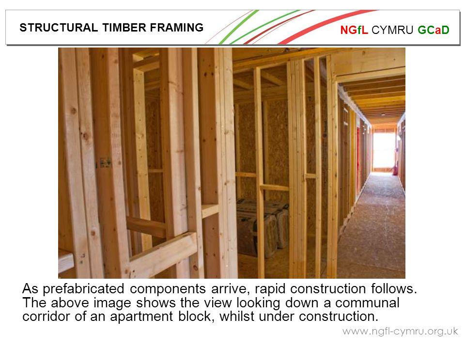 NGfL CYMRU GCaD www.ngfl-cymru.org.uk As prefabricated components arrive, rapid construction follows.