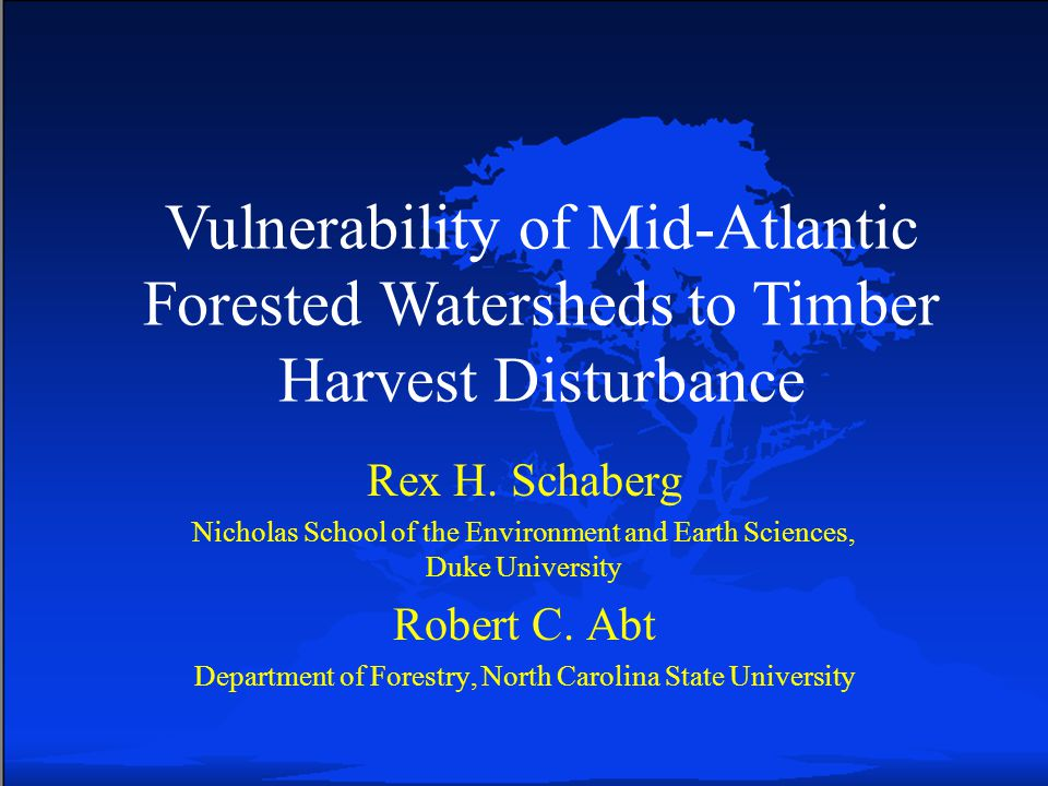 Vulnerability of Mid-Atlantic Forested Watersheds to Timber Harvest Disturbance Rex H.