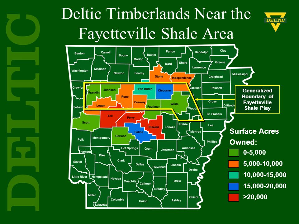 0-5,000 5,000-10,000 10,000-15,000 15,000-20,000 >20,000 Surface Acres Owned: Deltic Timberlands Near the Fayetteville Shale Area Generalized Boundary