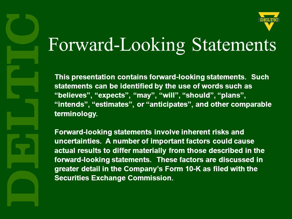 """Forward-Looking Statements This presentation contains forward-looking statements. Such statements can be identified by the use of words such as """"belie"""