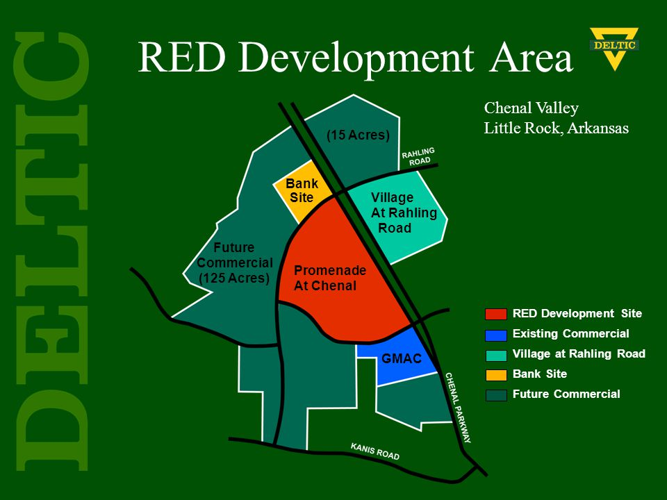 Chenal Valley Little Rock, Arkansas GMAC RED Development Site Existing Commercial Village at Rahling Road Bank Site Future Commercial RED Development Area Future Commercial (125 Acres) Promenade At Chenal Village At Rahling Road Bank Site (15 Acres)