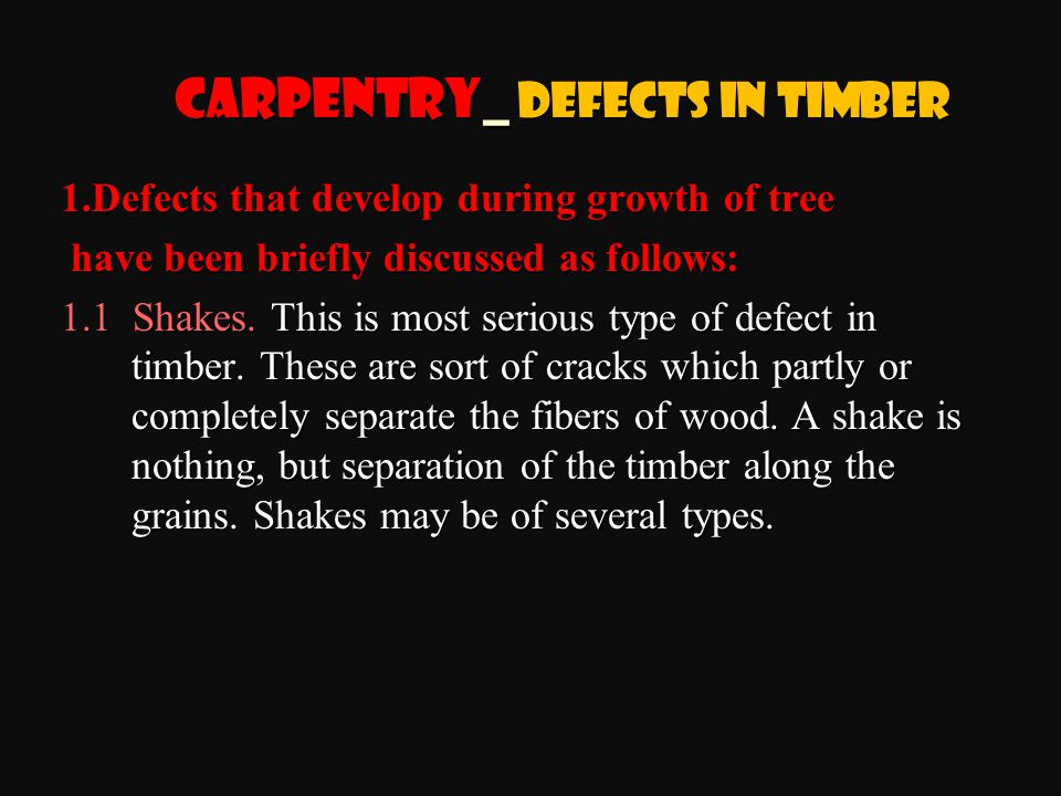 1.Defects that develop during growth of tree have been briefly discussed as follows: have been briefly discussed as follows: 1.1 Shakes.