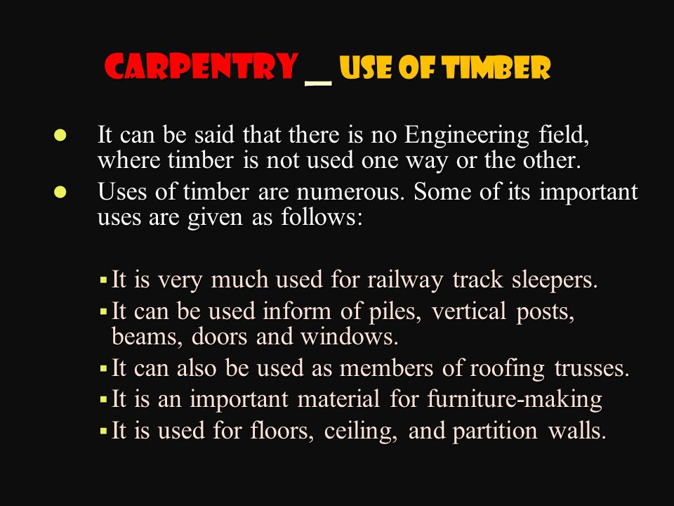 It can be said that there is no Engineering field, where timber is not used one way or the other.