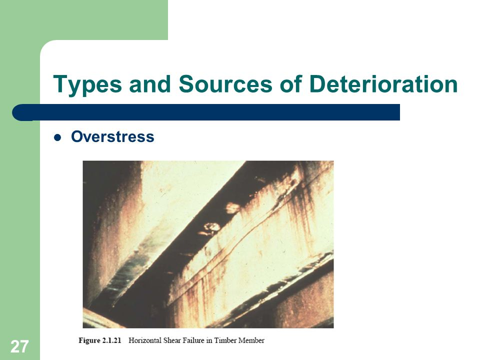 27 Types and Sources of Deterioration Overstress
