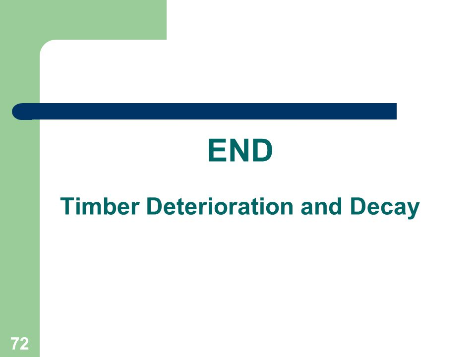 72 END Timber Deterioration and Decay