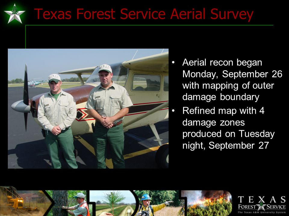Texas Forest Service Aerial Survey Aerial recon began Monday, September 26 with mapping of outer damage boundary Refined map with 4 damage zones produced on Tuesday night, September 27 NE SE