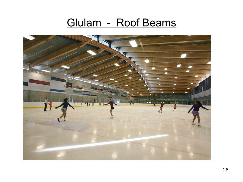 Glulam - Roof Beams 28