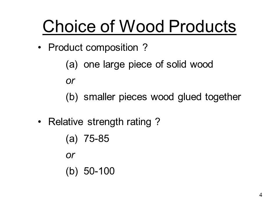 Engineered wood products - benefits compared to solid wood More reliable Higher strength ratings Larger dimensions possible Smaller trees can be utilized