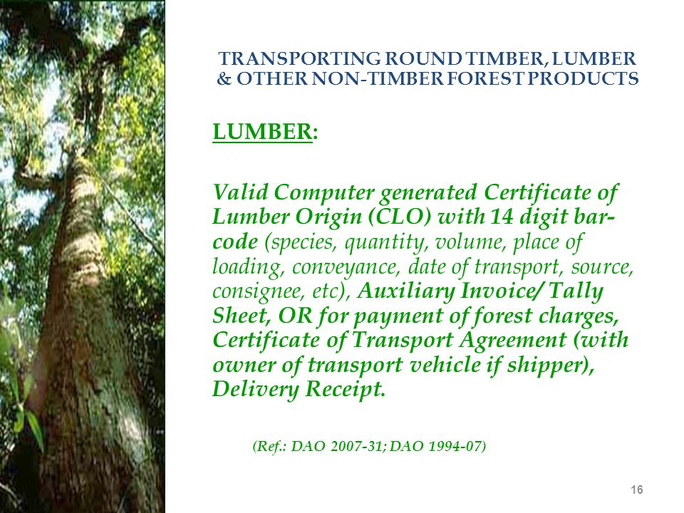 16 TRANSPORTING ROUND TIMBER, LUMBER & OTHER NON-TIMBER FOREST PRODUCTS LUMBER: Valid Computer generated Certificate of Lumber Origin (CLO) with 14 di