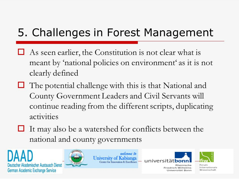 5. Challenges in Forest Management  As seen earlier, the Constitution is not clear what is meant by 'national policies on environment' as it is not c