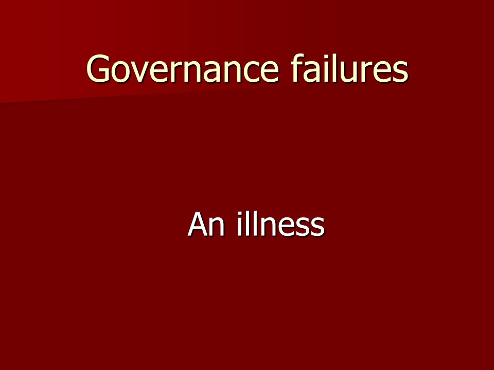 Governance failures An illness