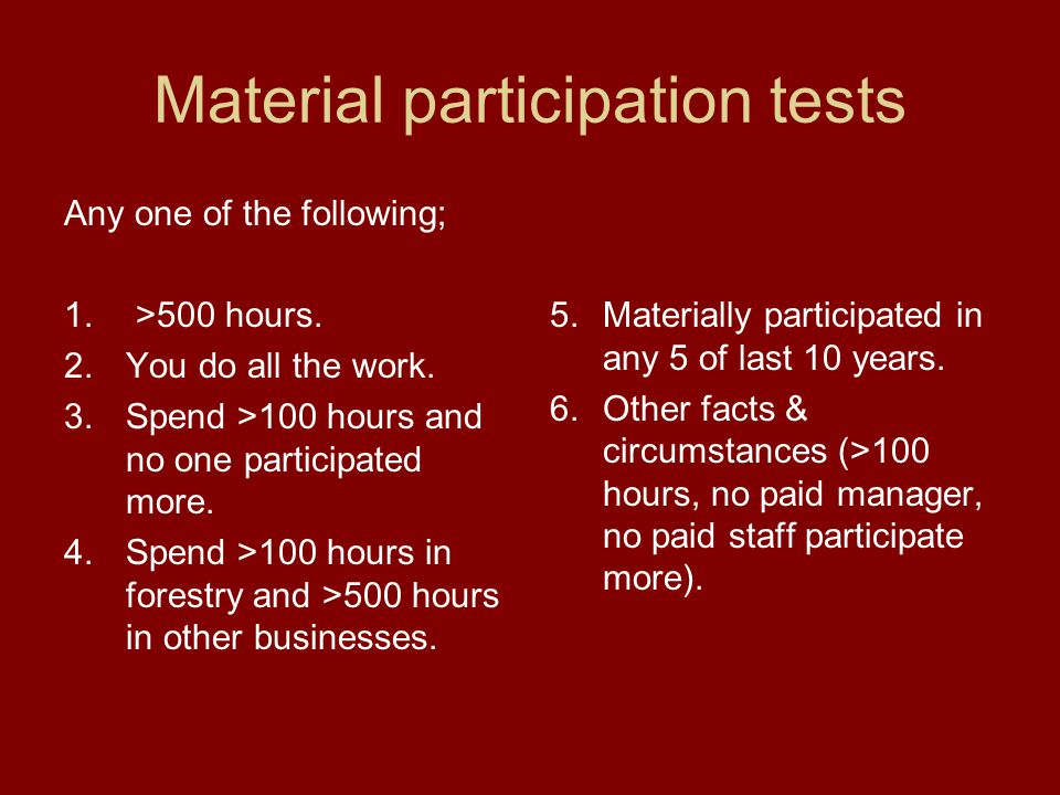 Material participation tests Any one of the following; 1.