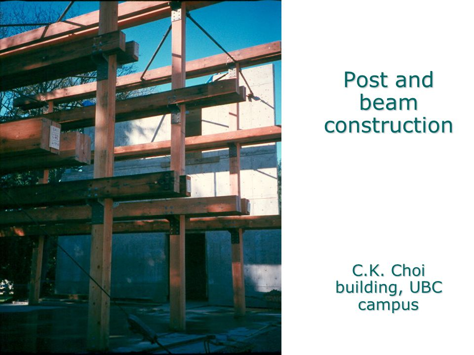 Post and beam construction C.K. Choi building, UBC campus