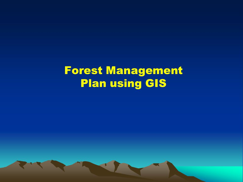 Forest Management Plan using GIS