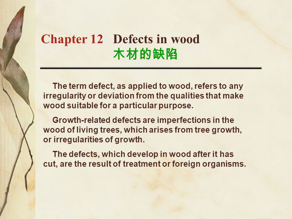 Deterioration of wood can be brought about: through mechanical wear, by decomposition caused by physical agencies, by chemical decomposition, by action of foreign biological agencie.