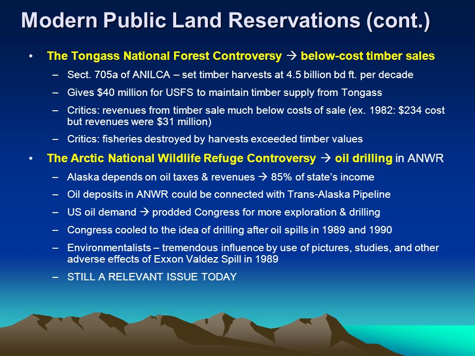 Modern Public Land Reservations (cont.) The Tongass National Forest Controversy  below-cost timber sales –Sect.