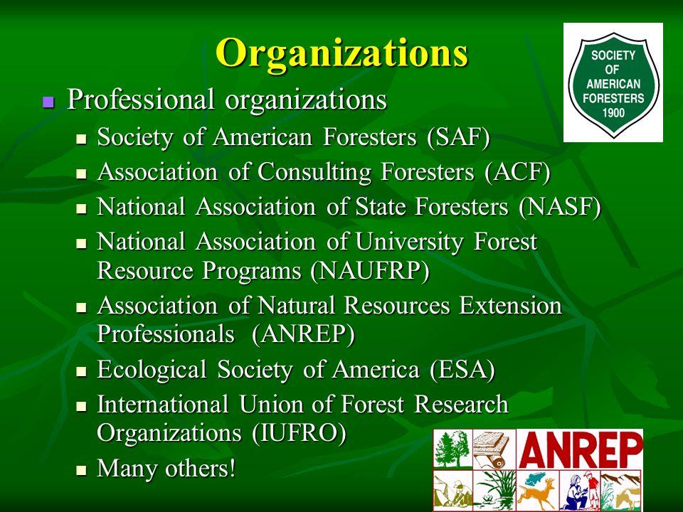 Organizations Professional organizations Professional organizations Society of American Foresters (SAF) Society of American Foresters (SAF) Associatio