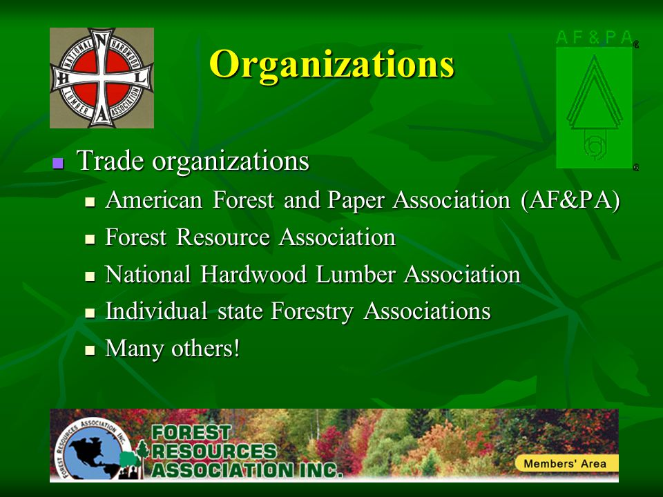 Organizations Trade organizations Trade organizations American Forest and Paper Association (AF&PA) American Forest and Paper Association (AF&PA) Fore