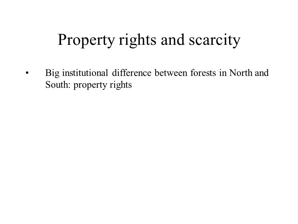 Big institutional difference between forests in North and South: property rights