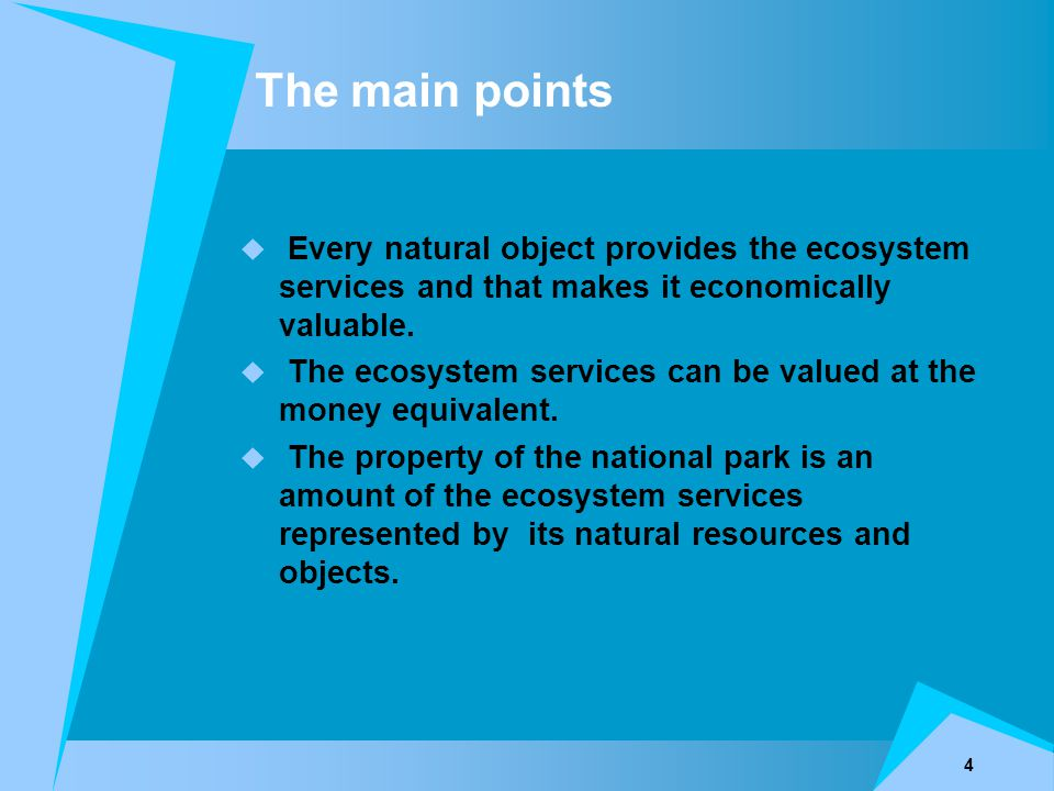 4  Every natural object provides the ecosystem services and that makes it economically valuable.  The ecosystem services can be valued at the money