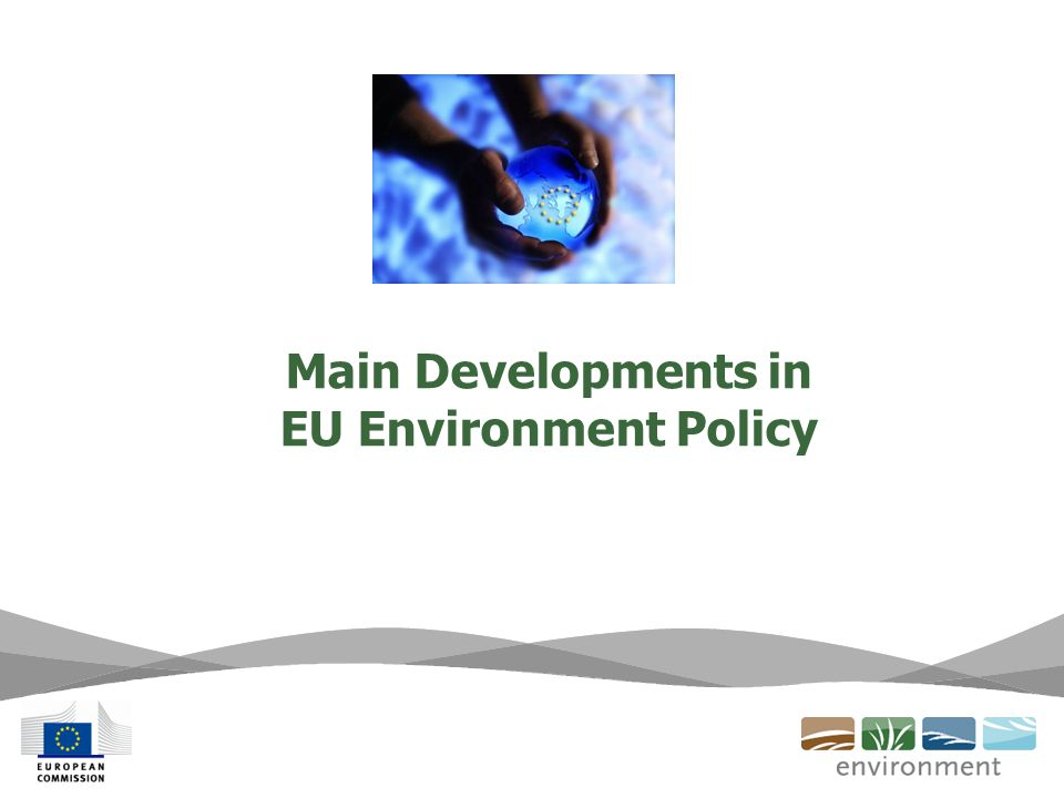 Main Developments in EU Environment Policy