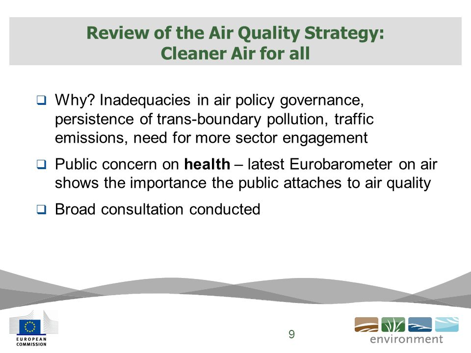 The main components of the package are:  A new Clean Air Programme for Europe with measures to ensure that existing targets are met in the short term and new air quality objectives for the period up to 2030.