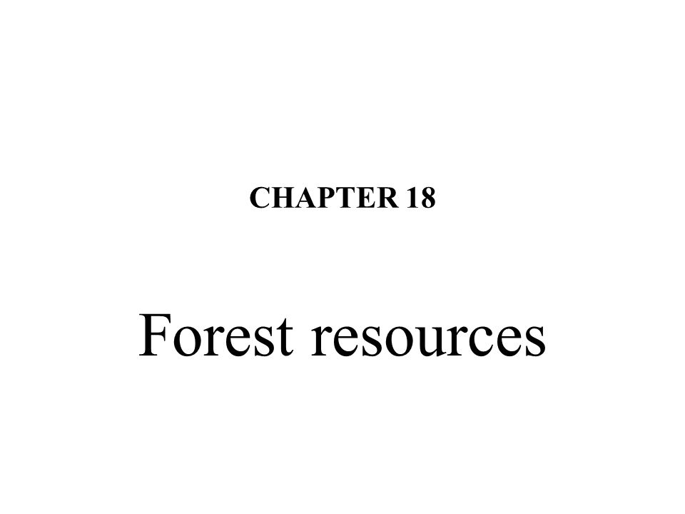 Characteristics of forest resources 1.While fisheries typically provide a single service, forests are multi-functional.
