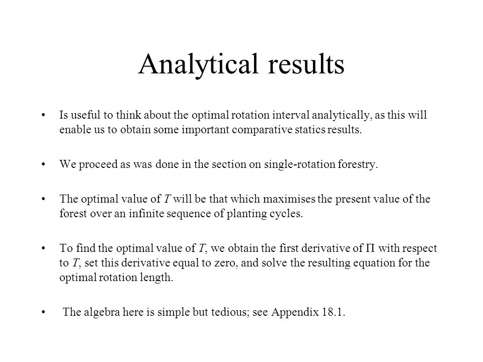 Analytical results Is useful to think about the optimal rotation interval analytically, as this will enable us to obtain some important comparative statics results.