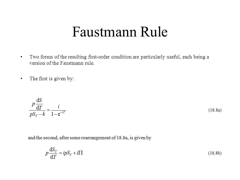 Faustmann Rule Two forms of the resulting first-order condition are particularly useful, each being a version of the Faustmann rule.