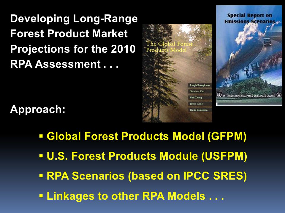 Developing Long-Range Forest Product Market Projections for the 2010 RPA Assessment...