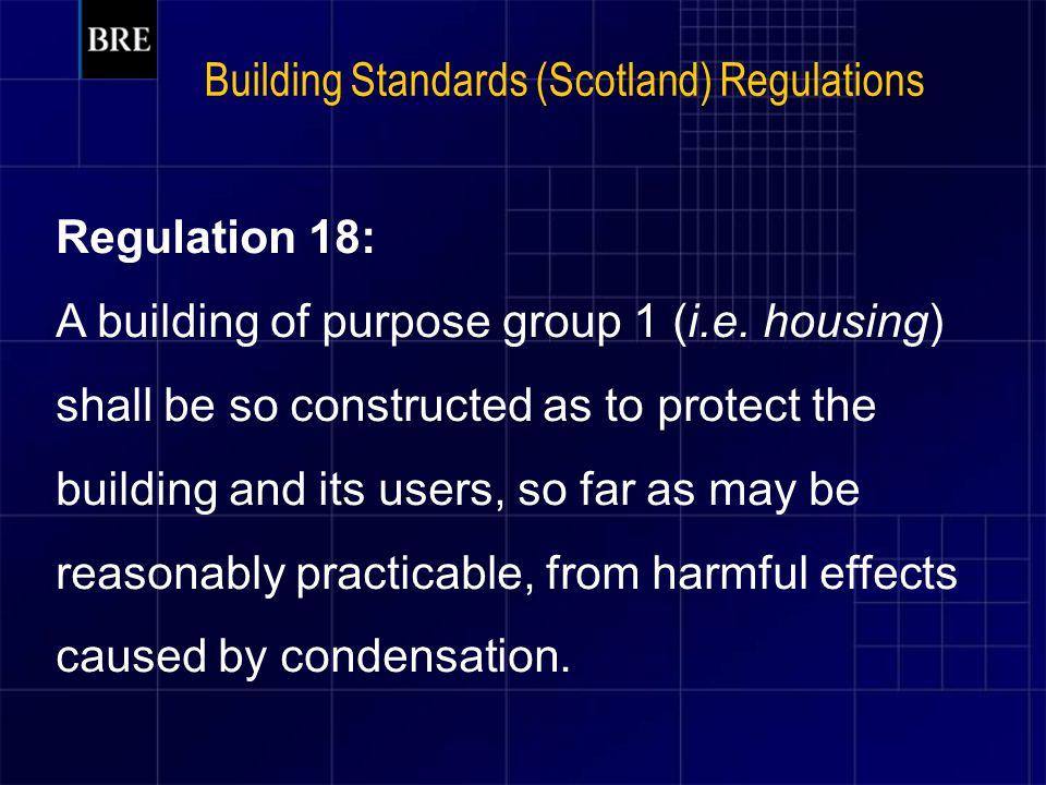 Building Standards (Scotland) Regulations Regulation 18: A building of purpose group 1 (i.e.